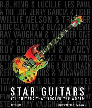 Star Guitars  101 Guitars That Rocked the World