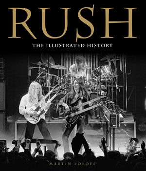 Rush The Illustrated History