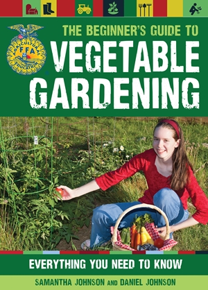 The Beginner's Guide to Vegetable Gardening