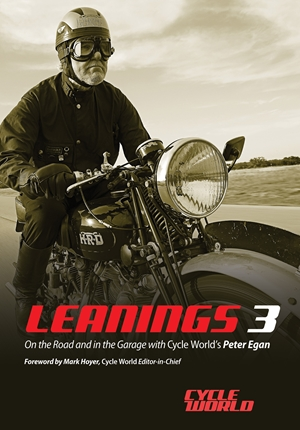 Leanings 3 On the Road and in the Garage with Cycle World's Peter Egan