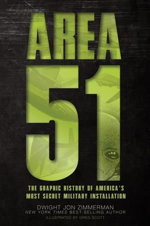 Area 51 The Graphic History of America's Most Secret Military Installation