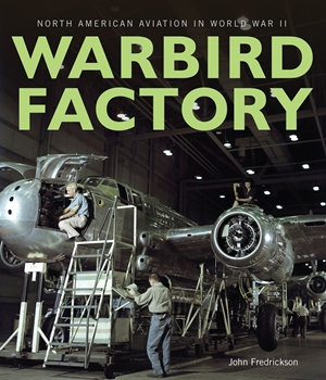 Warbird Factory North American Aviation in World War II