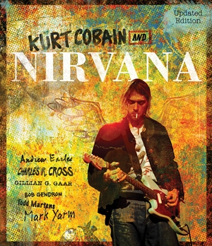 Kurt Cobain and Nirvana - Updated Edition