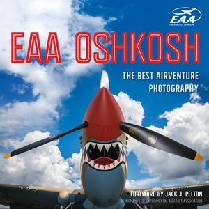 EAA Oshkosh The Best AirVenture Photography