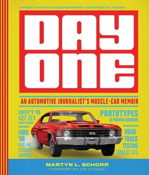 Day One An Automotive Journalist's Muscle-Car Memoir