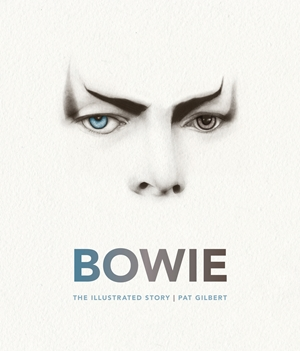 Bowie The Illustrated Story