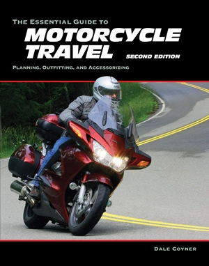 The Essential Guide to Motorcycle Travel, 2nd Edition