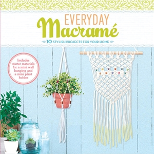 Cover of Everyday Macrame 9780760353110