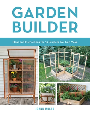 Garden Builder Plans and Instructions for 35 Projects You Can Make