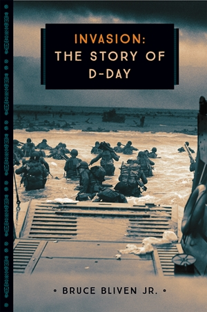 Invasion The Story of D-Day