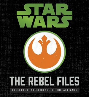Star Wars: The Rebel Files Deluxe