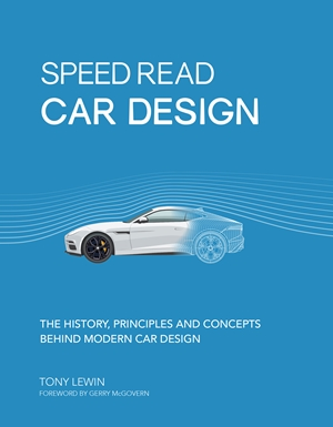 Car Design The History, Principles and Concepts Behind Modern Car Design