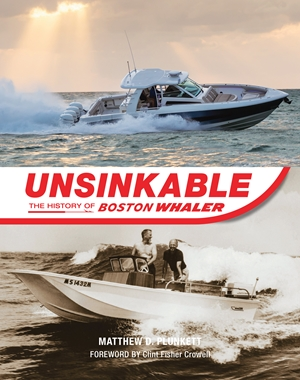 Unsinkable The History of Boston Whaler