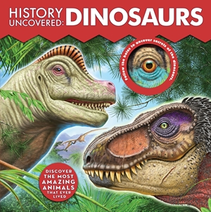 History Uncovered: Dinosaurs