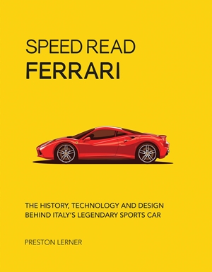 Ferrari The History, Technology and Design Behind Italy's Legendary Sports Car