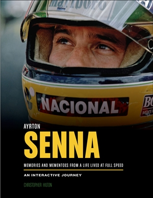 Ayrton Senna Memories and Mementoes From A Life Lived At Full Speed  An Interactive Journey