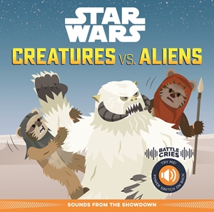 Star Wars Battle Cries: Creatures vs. Aliens