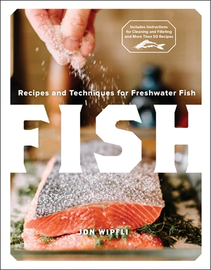 Fish The Lake-to-Kitchen Cookbook
