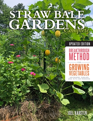 Straw Bale Gardens Complete, Updated Edition