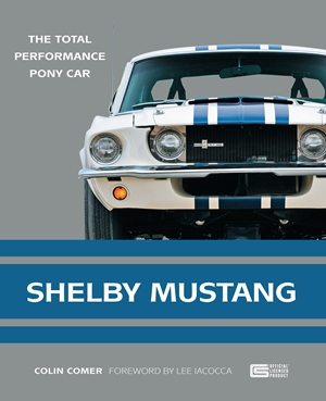 Shelby Mustang The Total Performance Pony Car