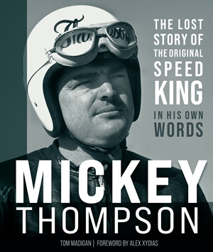 Mickey Thompson The Lost Story of the Original Speed King in His Own Words