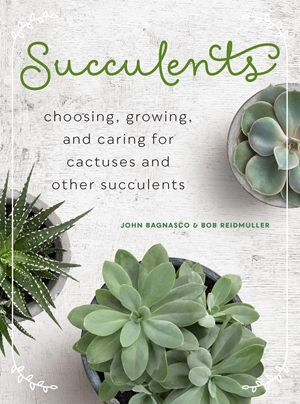 Succulents Choosing, Growing, and Caring for Cactuses and other Succulents