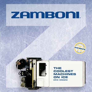 Zamboni The Coolest Machines on Ice