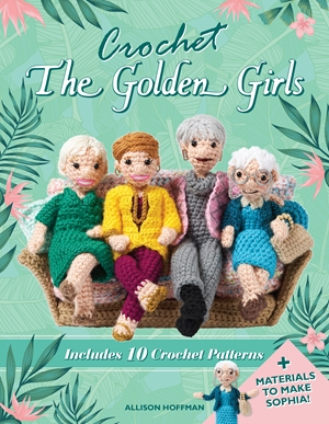 Crochet The Golden Girls