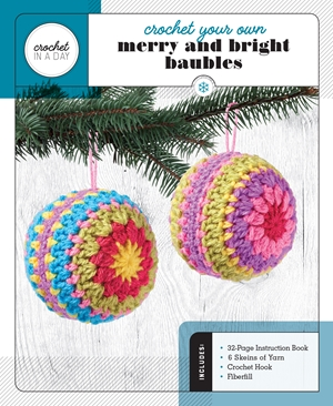 Crochet Your Own Merry and Bright Baubles