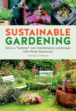 "Sustainable Gardening Grow a ""greener"" landscape while using fewer resources"