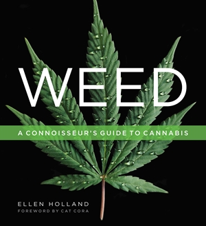 Weed A Connoisseur's Guide to Cannabis