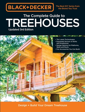 Black & Decker The Complete Photo Guide to Treehouses 3rd Edition