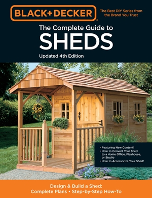 Black & Decker The Complete Photo Guide to Sheds 4th Edition