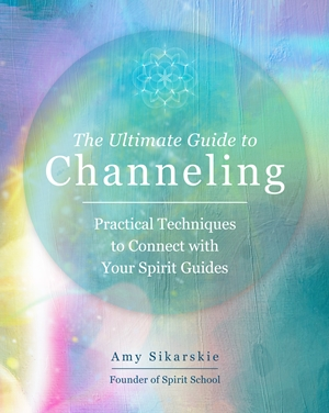 The Ultimate Guide to Channeling