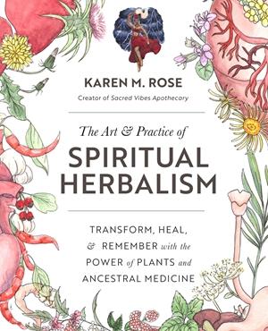 The Art & Practice of Spiritual Herbalism
