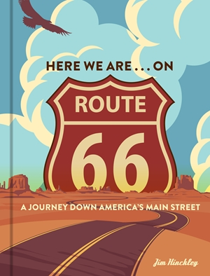 Here We Are . . . on Route 66