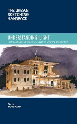 The Urban Sketching Handbook Understanding Light