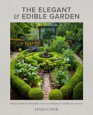 The Elegant and Edible Garden