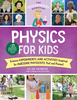The Kitchen Pantry Scientist: Physics for Kids