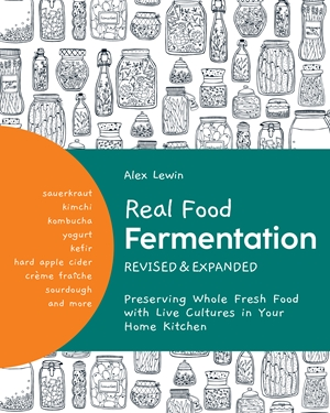 Real Food Fermentation, Revised and Expanded