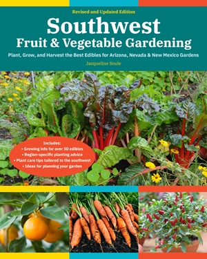 Southwest Fruit & Vegetable Gardening, 2nd Edition