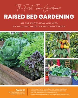 The First-Time Gardener: Raised Bed Gardening