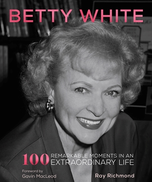 Betty White: 100 Moments in a Golden Life
