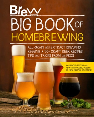The Brew Your Own Big Book of Homebrewing, Updated Edition