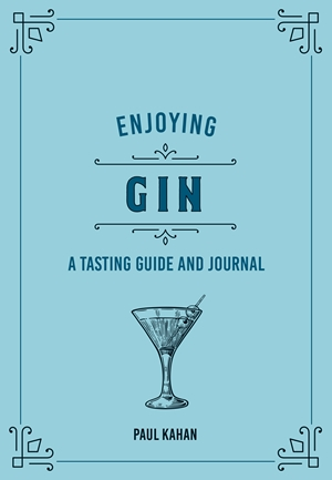 Enjoying Gin A Tasting Guide and Journal