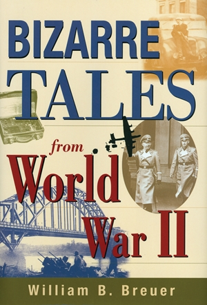 Bizarre Tales from World War II
