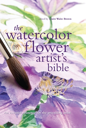 The Watercolor Flower Artist's Bible