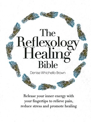 The Reflexology Healing Bible