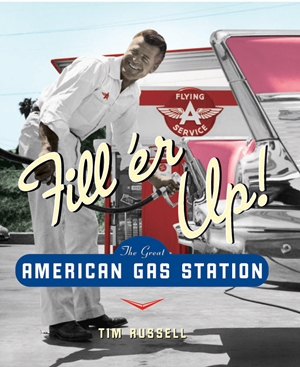 Fill'er Up! The Great American Gas Station