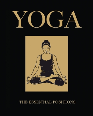 Yoga The Essential Positions